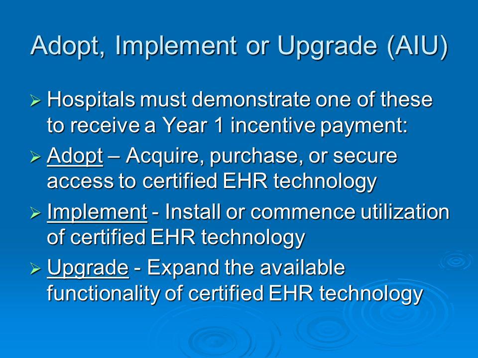 Adopt, Implement or Upgrade (AIU)