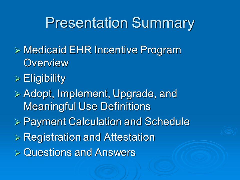 Presentation Summary Medicaid EHR Incentive Program Overview
