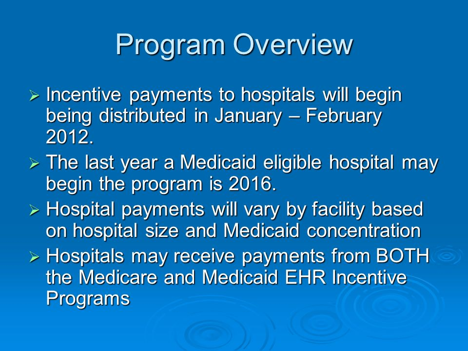 Program Overview Incentive payments to hospitals will begin being distributed in January – February 2012.
