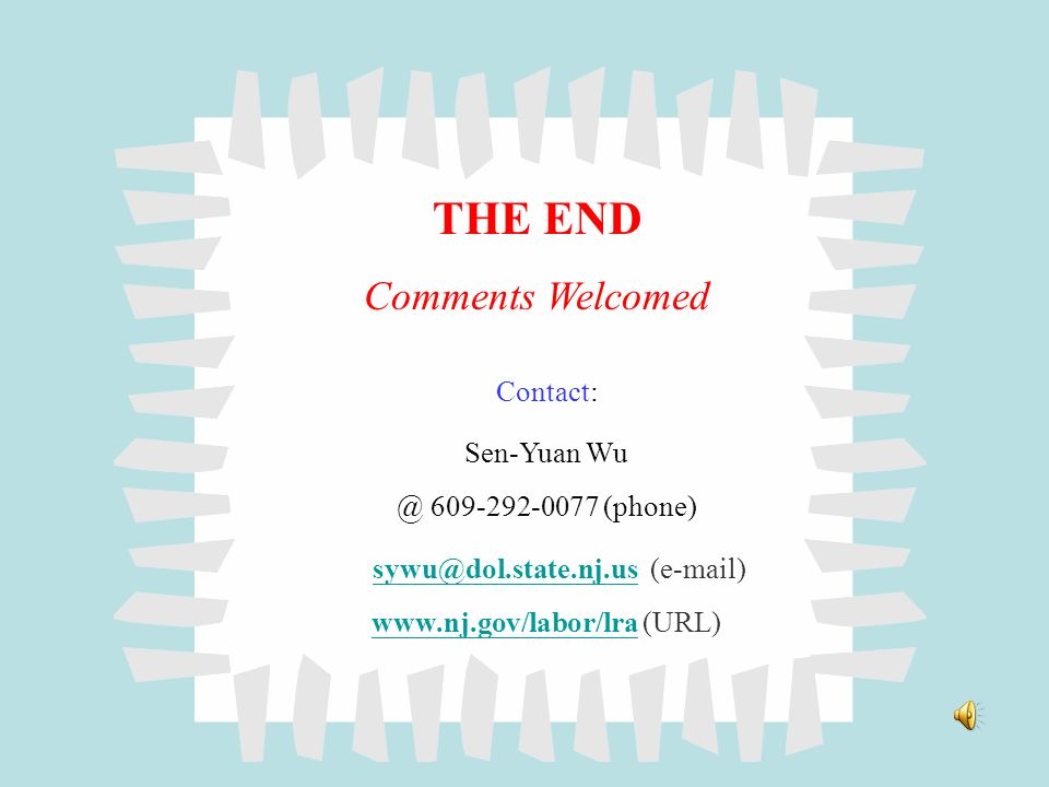 THE END Comments Welcomed sywu@dol.state.nj.us (e-mail) Contact: