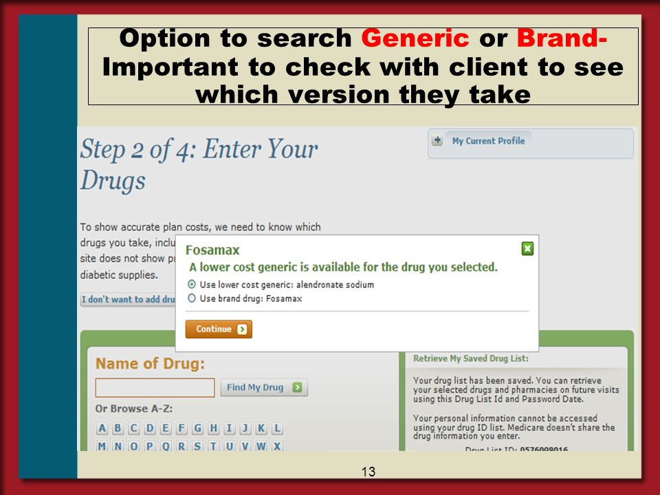 Option to search Generic or Brand- Important to check with client to see which version they take