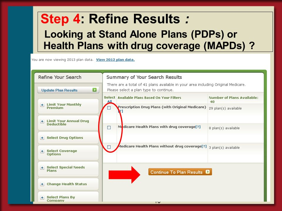 Step 4: Refine Results : Looking at Stand Alone Plans (PDPs) or Health Plans with drug coverage (MAPDs)