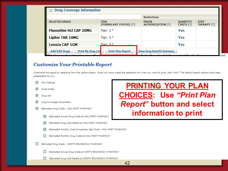 PRINTING YOUR PLAN CHOICES: Use Print Plan Report button and select information to print