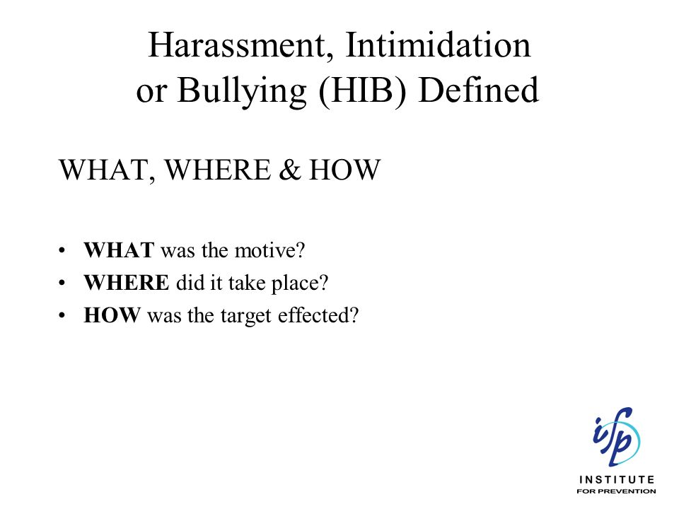 Harassment, Intimidation or Bullying (HIB) Defined