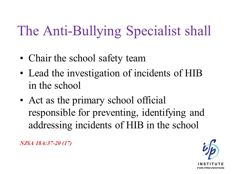 The Anti-Bullying Specialist shall