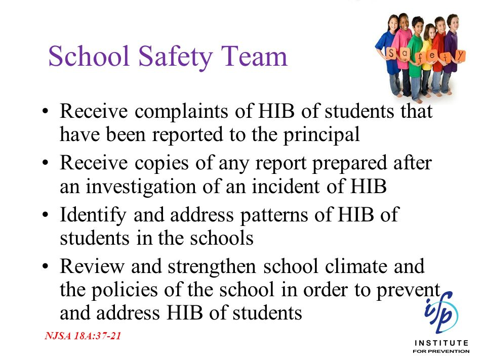 School Safety Team Receive complaints of HIB of students that have been reported to the principal.
