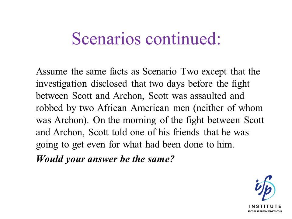 Scenarios continued: Would your answer be the same