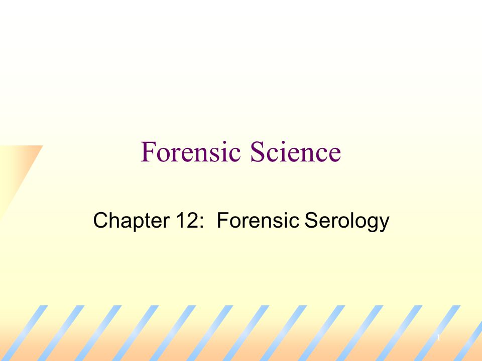 Chapter 12 Forensic Serology Ppt Video Online Download