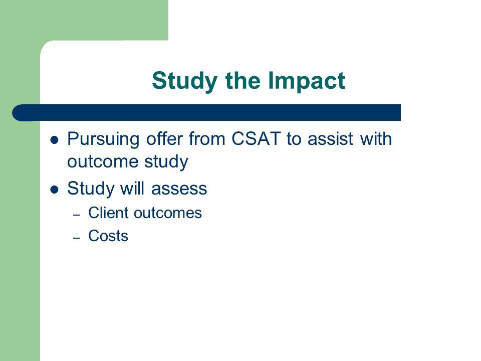 Study the Impact Pursuing offer from CSAT to assist with outcome study