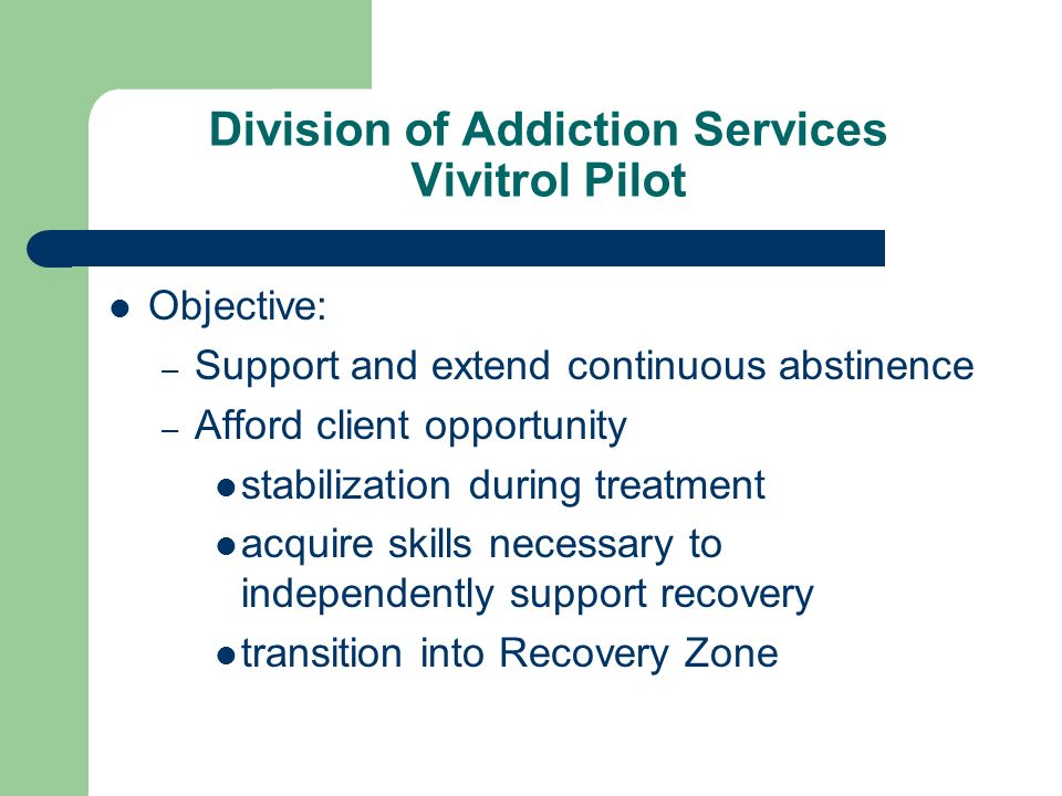 Division of Addiction Services Vivitrol Pilot