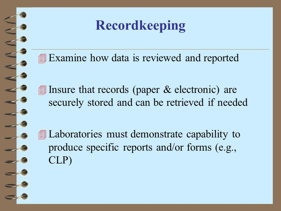Recordkeeping Examine how data is reviewed and reported