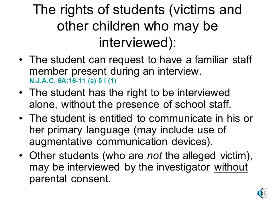 The rights of students (victims and other children who may be interviewed):