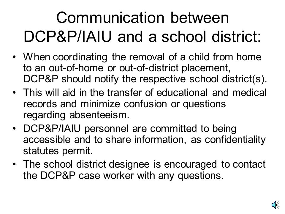 Communication between DCP&P/IAIU and a school district: