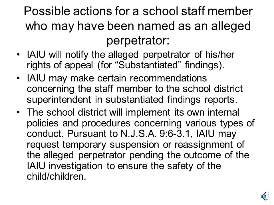 Possible actions for a school staff member who may have been named as an alleged perpetrator: