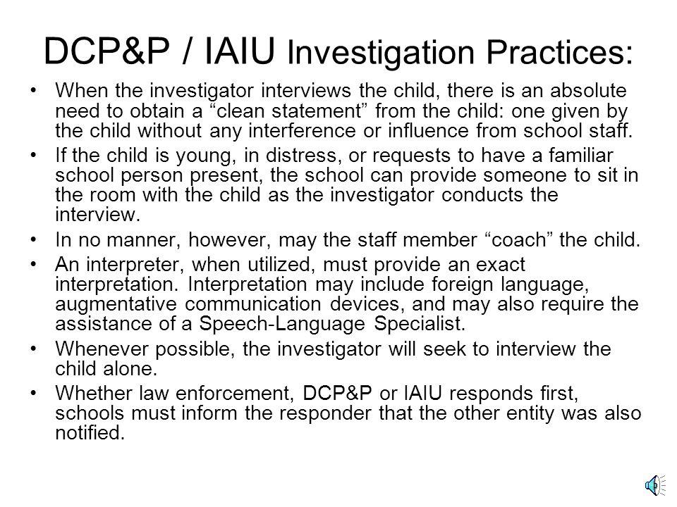 DCP&P / IAIU Investigation Practices: