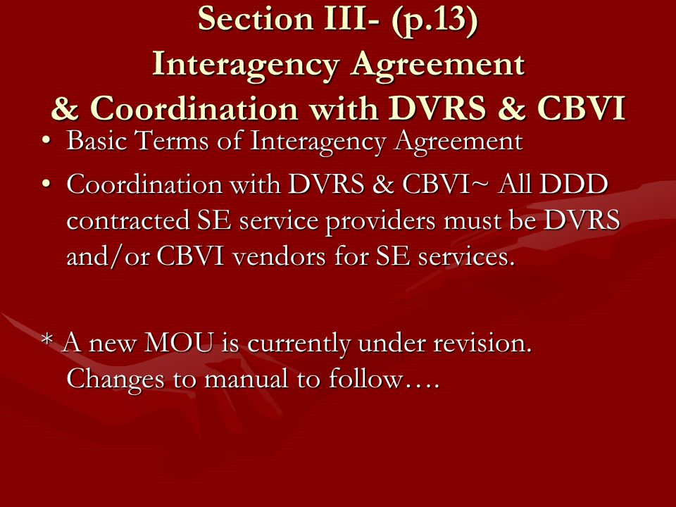 Section III- (p.13) Interagency Agreement & Coordination with DVRS & CBVI
