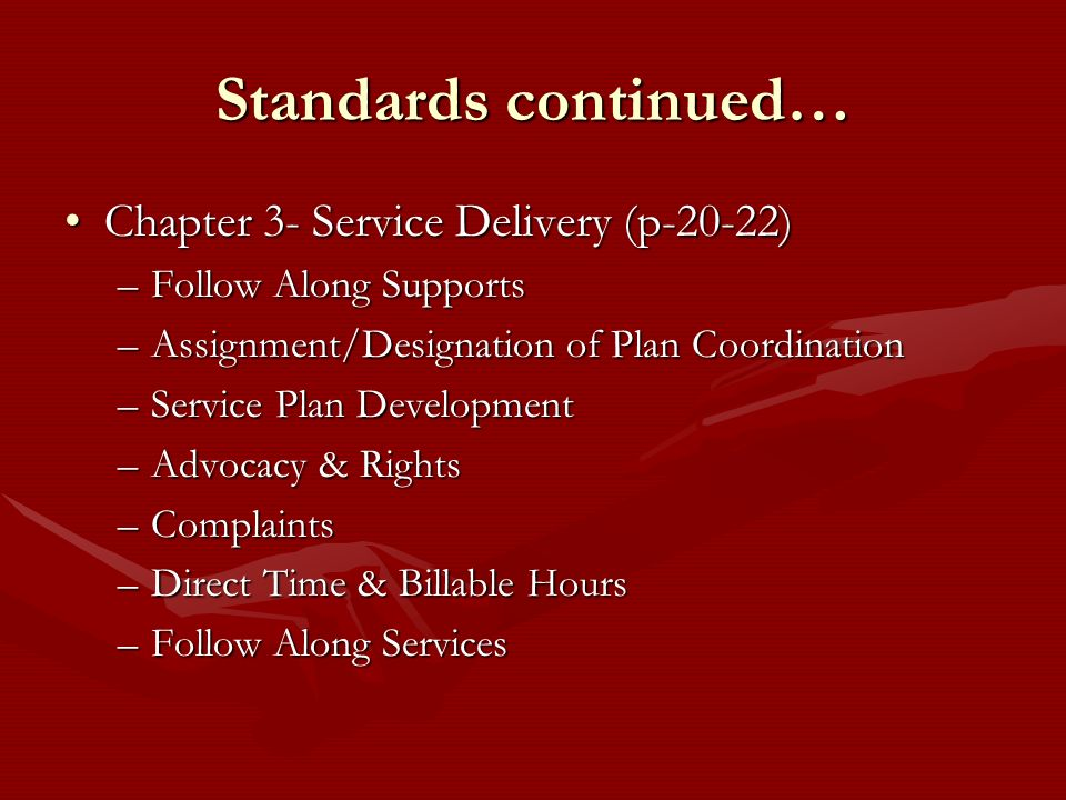 Standards continued… Chapter 3- Service Delivery (p-20-22)
