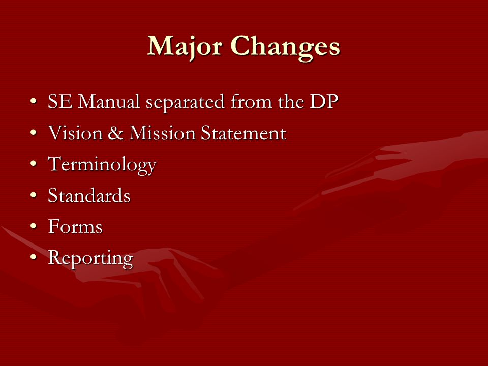 Major Changes SE Manual separated from the DP