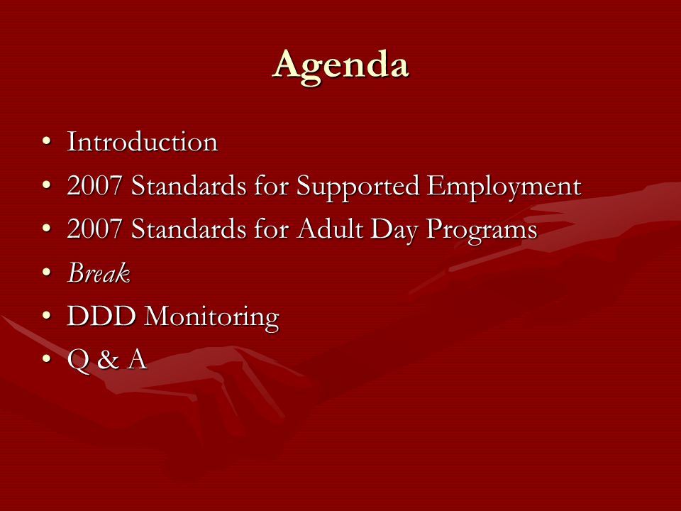 Agenda Introduction 2007 Standards for Supported Employment