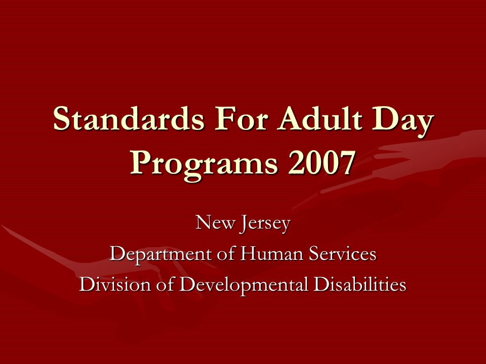 Standards For Adult Day Programs 2007
