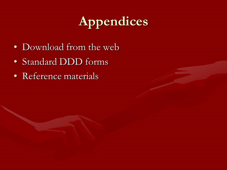 Appendices Download from the web Standard DDD forms