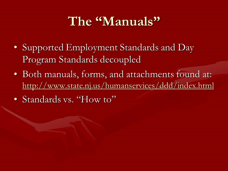 The Manuals Supported Employment Standards and Day Program Standards decoupled.