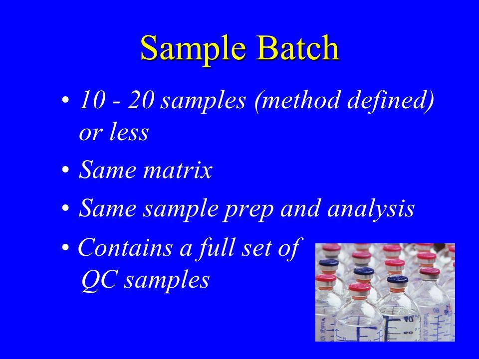 Sample Batch 10 - 20 samples (method defined) or less Same matrix
