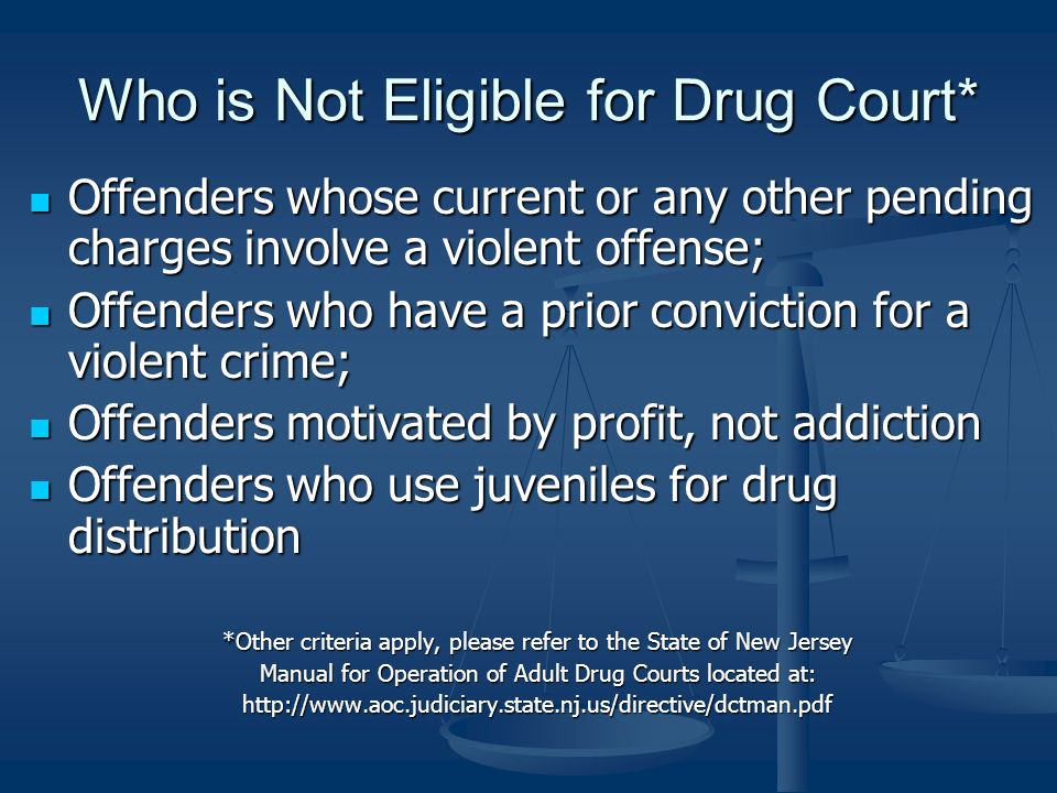 Who is Not Eligible for Drug Court*