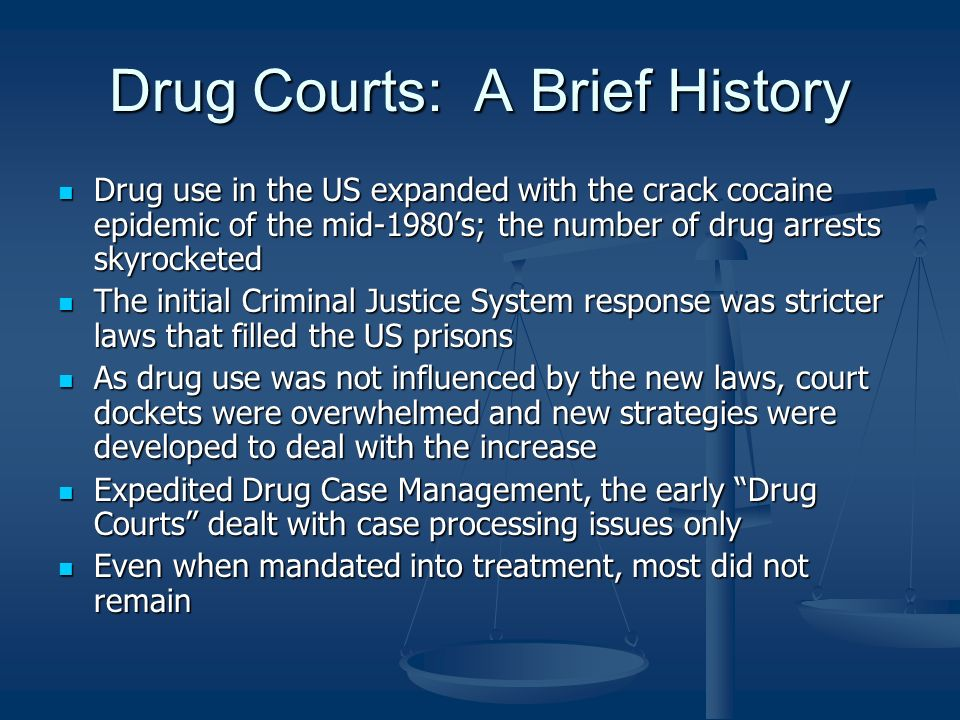 Drug Courts: A Brief History