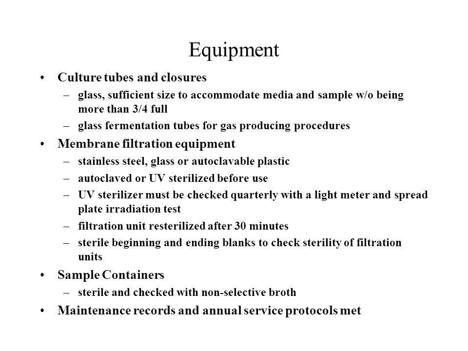 Equipment Culture tubes and closures Membrane filtration equipment