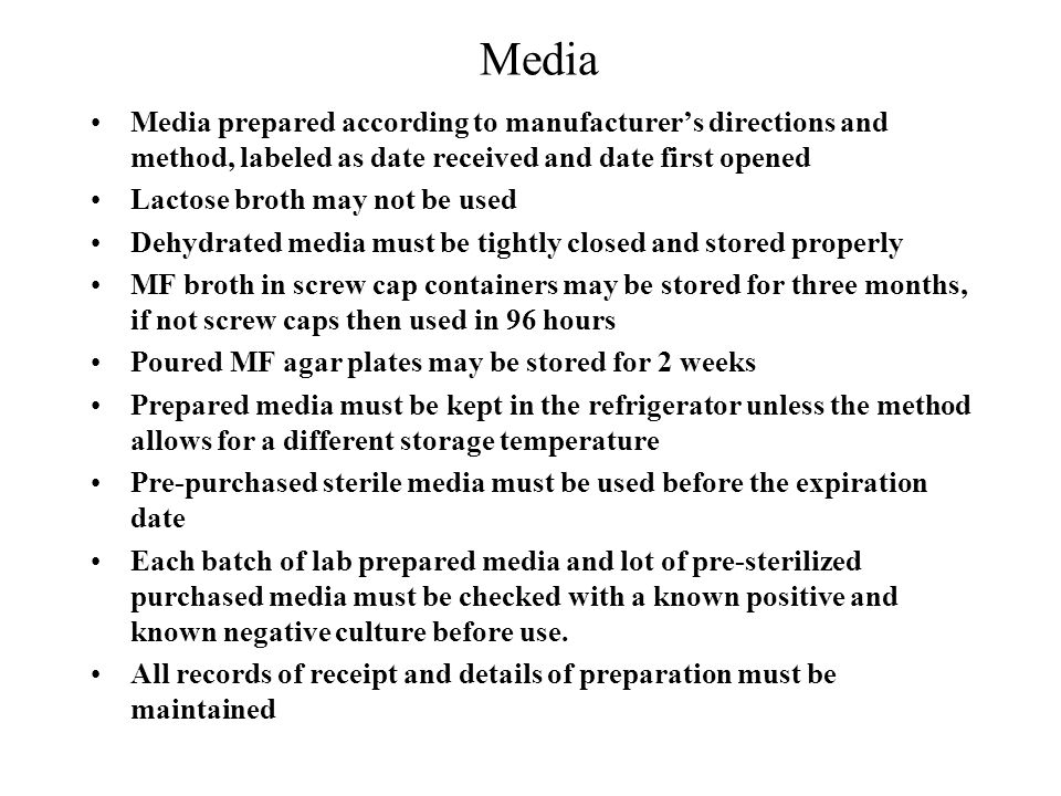 Media Media prepared according to manufacturer's directions and method, labeled as date received and date first opened.