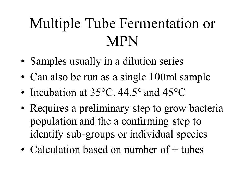 Multiple Tube Fermentation or MPN