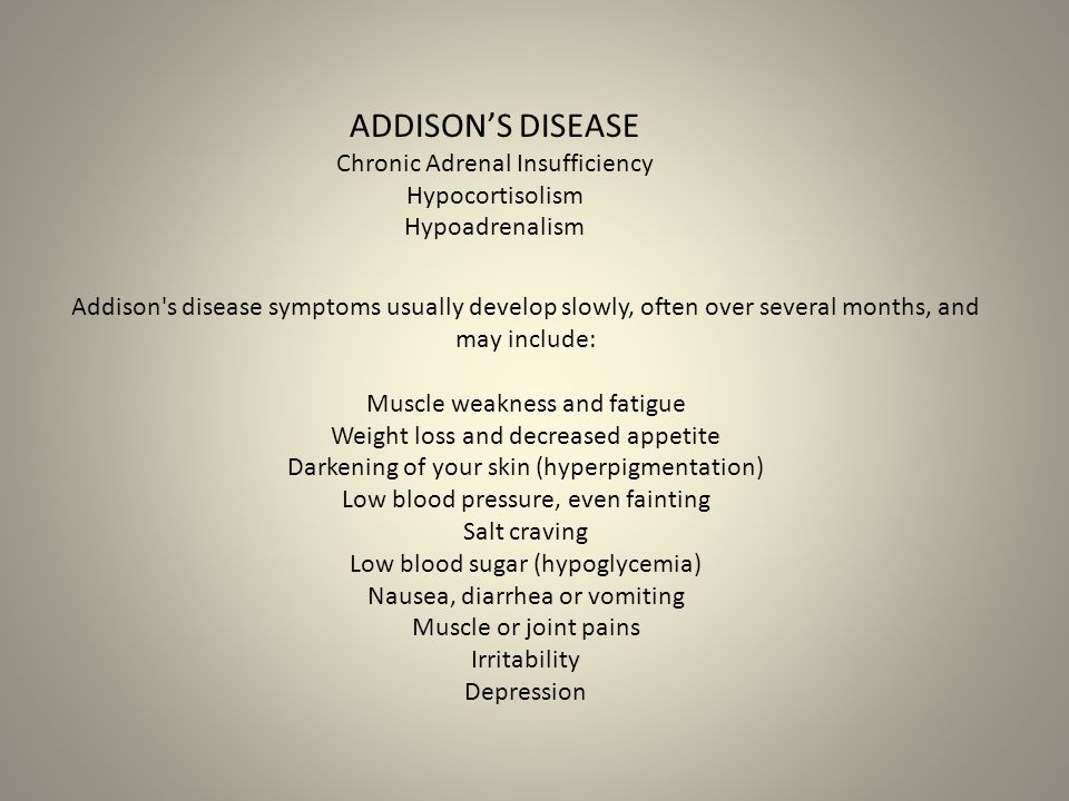 ADDISON'S DISEASE Chronic Adrenal Insufficiency Hypocortisolism