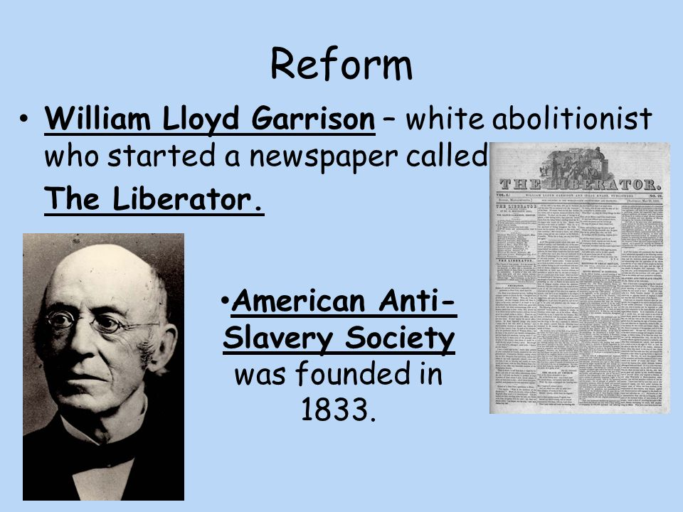 American Anti-Slavery Society was founded in 1833.