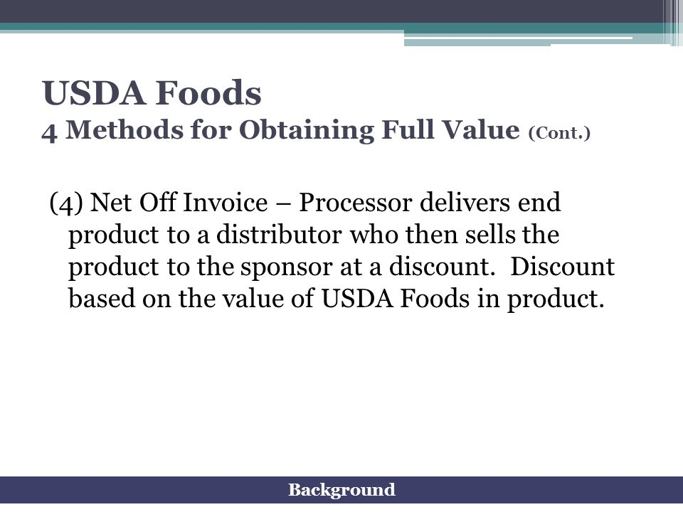 USDA Foods 4 Methods for Obtaining Full Value (Cont.)