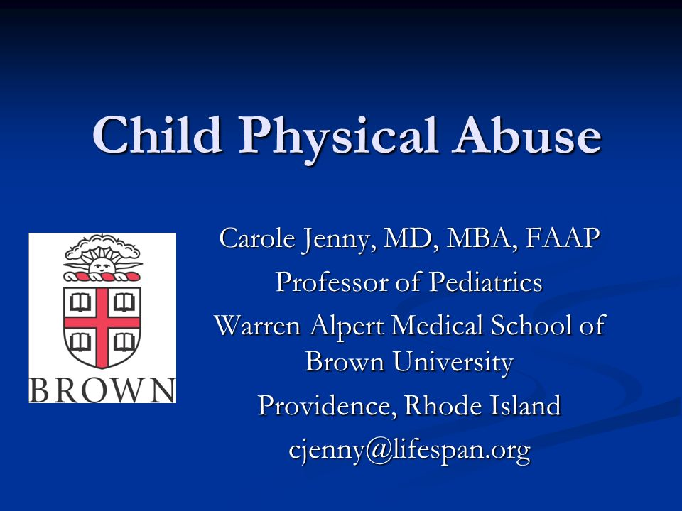 Child Physical Abuse Carole Jenny, MD, MBA, FAAP