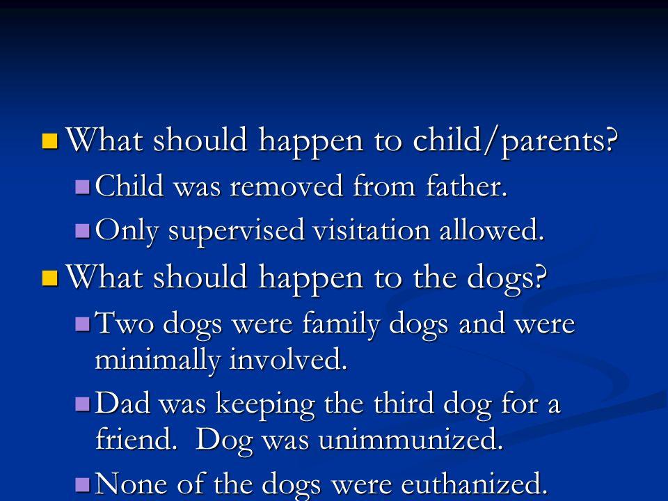 What should happen to child/parents