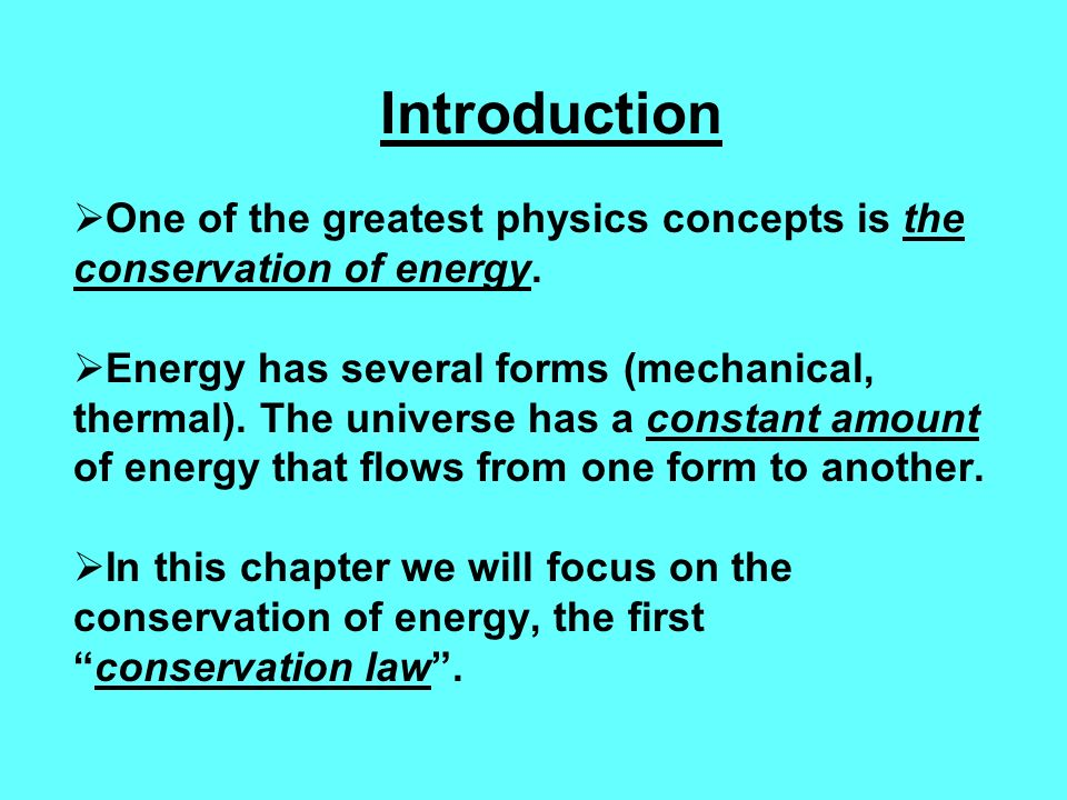 an introduction to the importance of conservation of energy Heat and conservation of energy  i introduction  points out the importance of rendering visible the explanations, stories,.