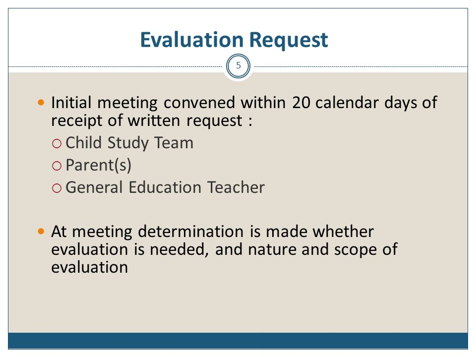 Evaluation Request Initial meeting convened within 20 calendar days of receipt of written request :
