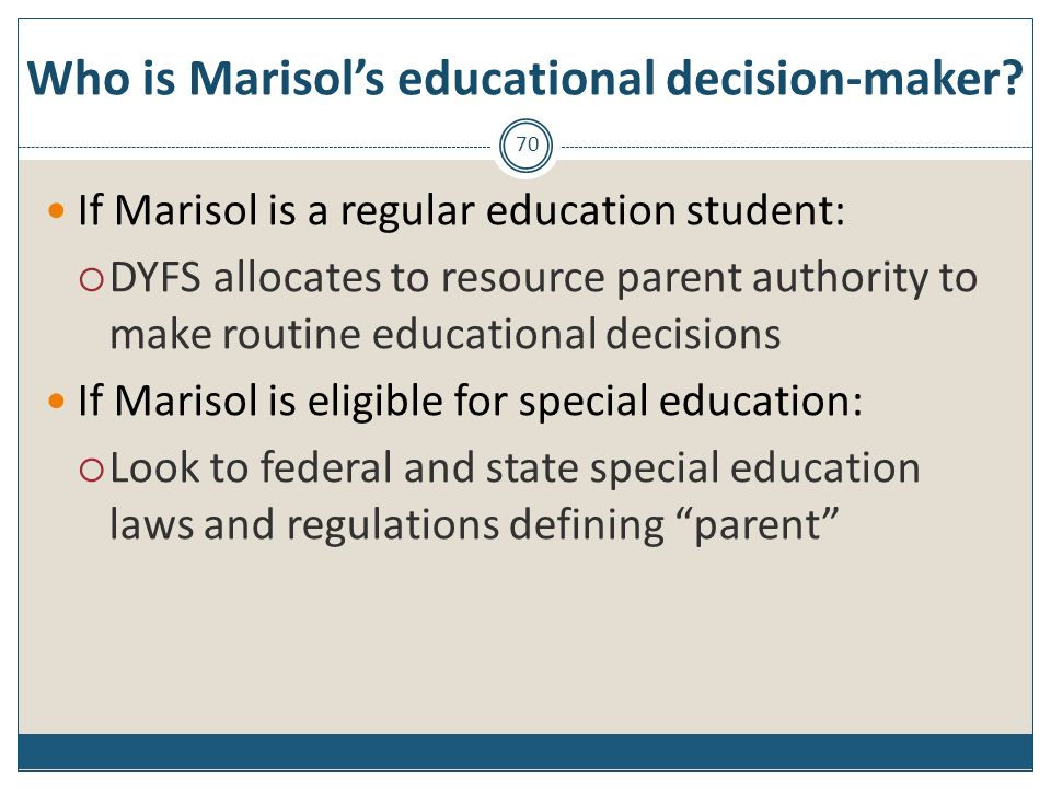 Who is Marisol's educational decision-maker