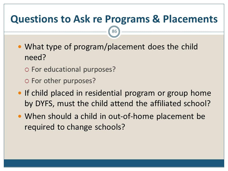 Questions to Ask re Programs & Placements