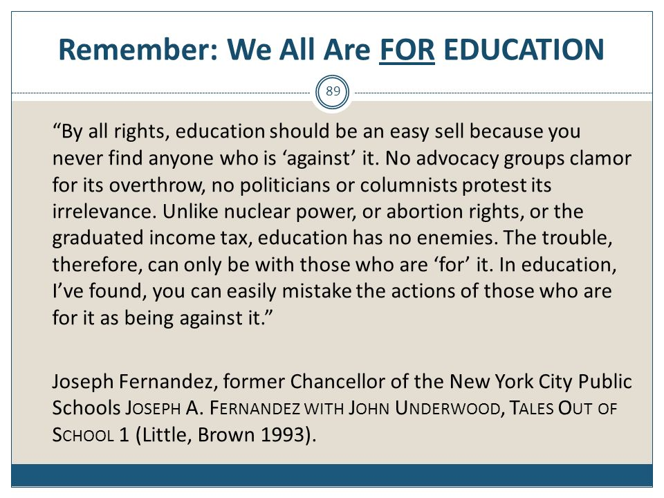 Remember: We All Are FOR EDUCATION