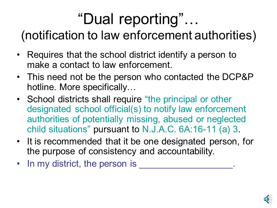 Dual reporting … (notification to law enforcement authorities)