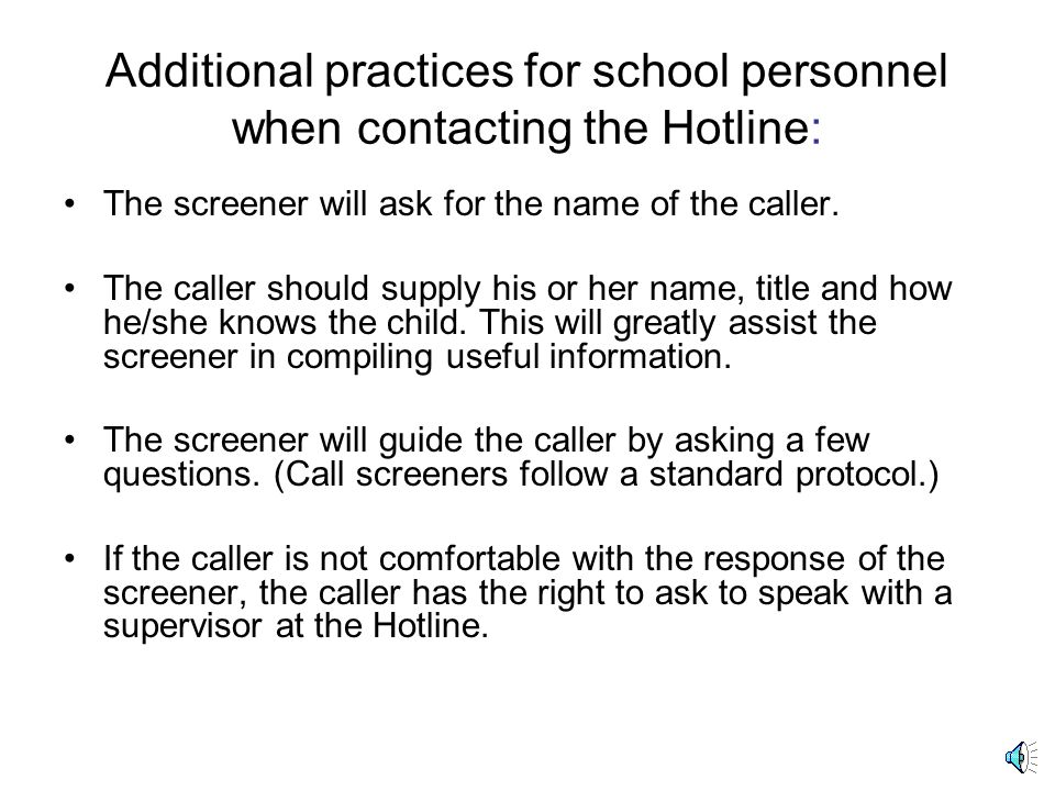 Additional practices for school personnel when contacting the Hotline: