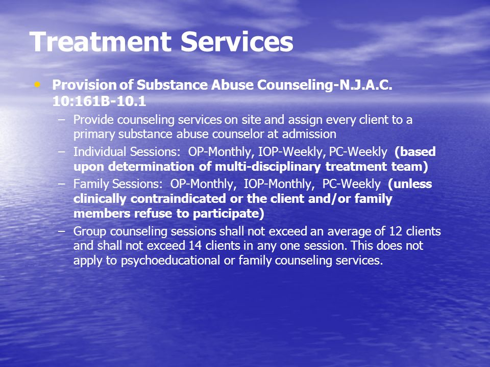 Treatment Services Provision of Substance Abuse Counseling-N.J.A.C. 10:161B-10.1.