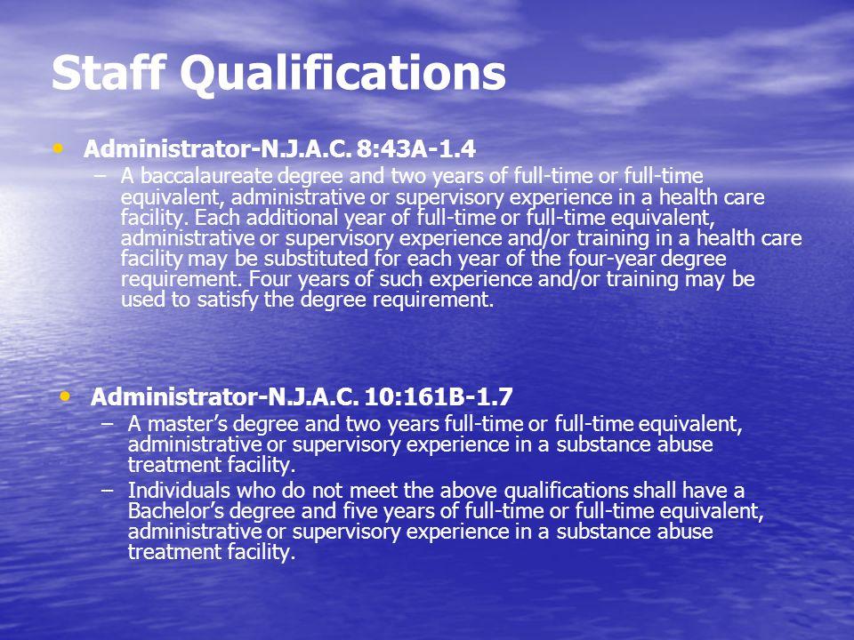 Staff Qualifications Administrator-N.J.A.C. 8:43A-1.4