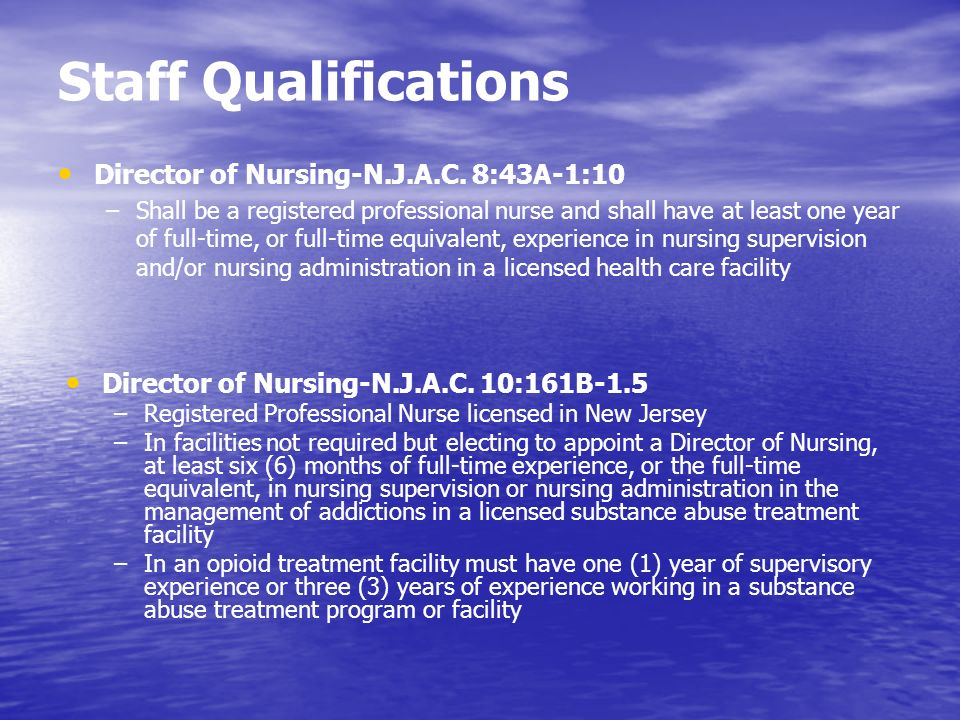 Staff Qualifications Director of Nursing-N.J.A.C. 8:43A-1:10