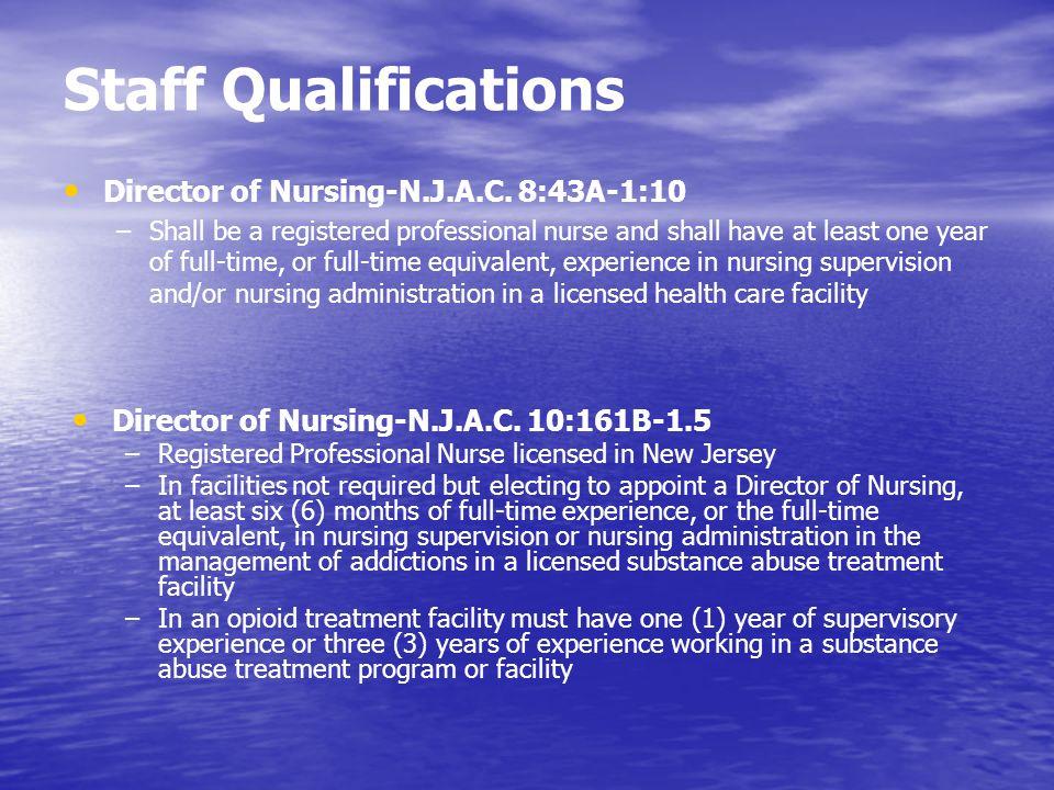 Staff Qualifications Director of Nursing-N.J.A.C. 8:43A-1:10