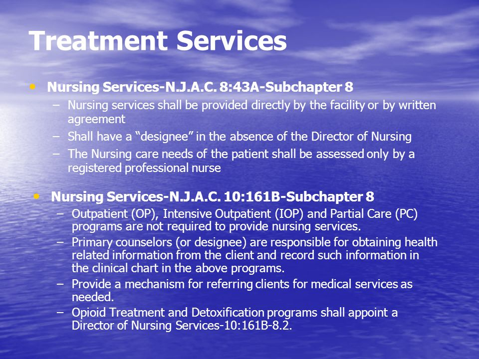 Treatment Services Nursing Services-N.J.A.C. 8:43A-Subchapter 8