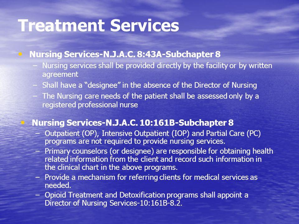 Treatment Services Nursing Services-N.J.A.C. 8:43A-Subchapter 8